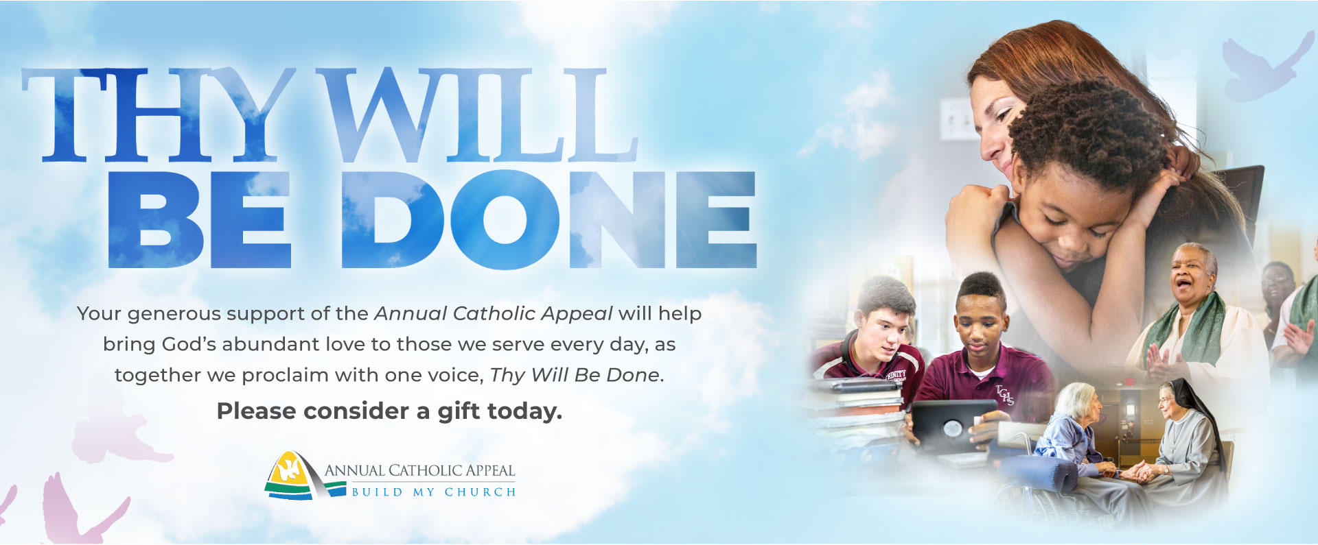 Thy Will Be Done. Annual Catholic Appeal